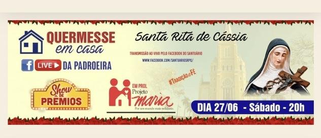 Quermesse em Casa – Live da Padroeira Santa Rita de Cássia
